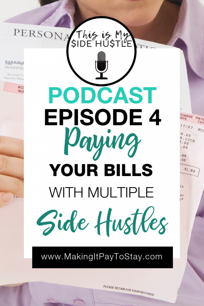 This Is My Side Hustle Pinterest Podcast Episode 4: Paying Your Bills With Multiple Side Hustles