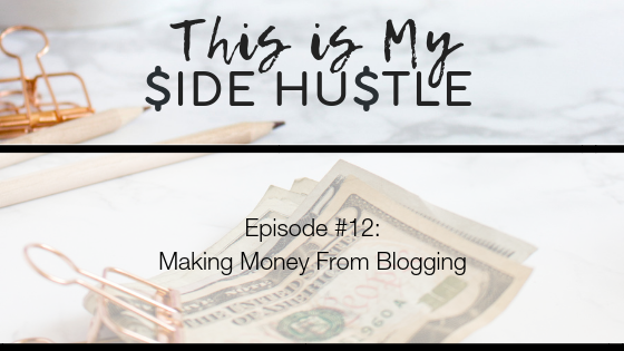 Podcast Episode 12: Making Money From Blogging