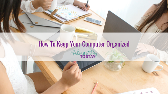 How To Keep Your Computer Organized