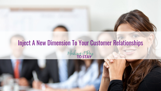 Inject A New Dimension To Your Customer Relationships