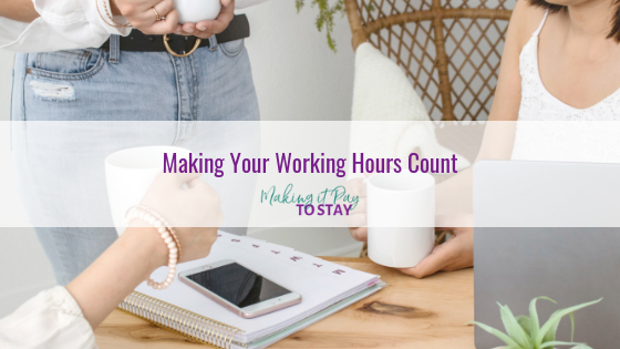 Making Your Working Hours Count