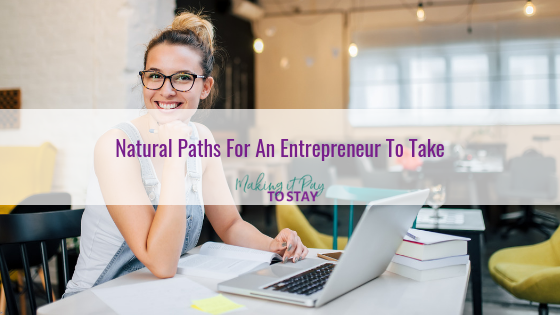 Natural Paths For An Entrepreneur To Take