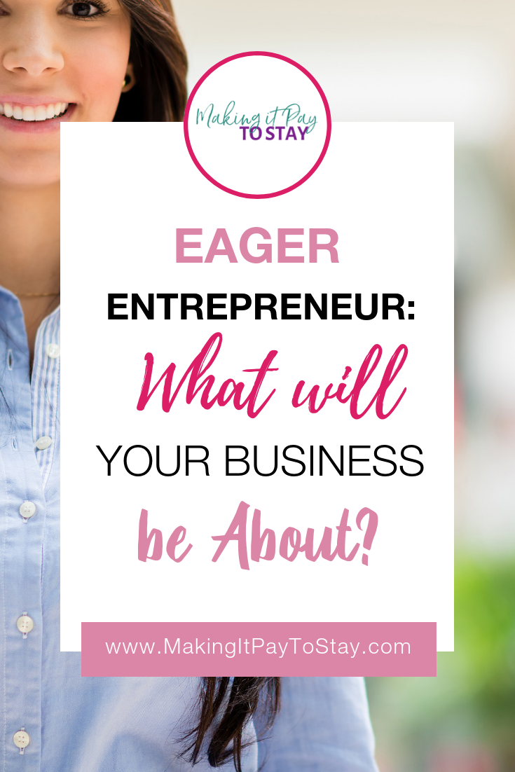 Pinterest Eager Entrepreneur What Will Your Business Be About