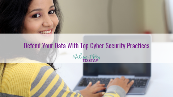 Defend Your Data With Top Cyber Security Practices