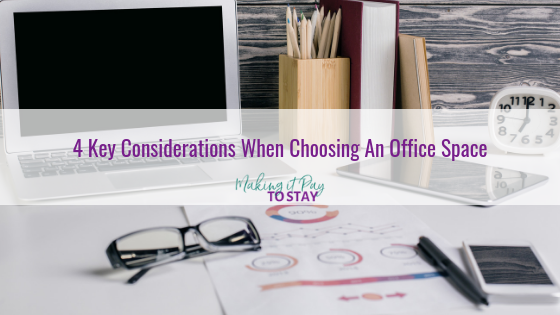 4 Key Considerations When Choosing An Office Space