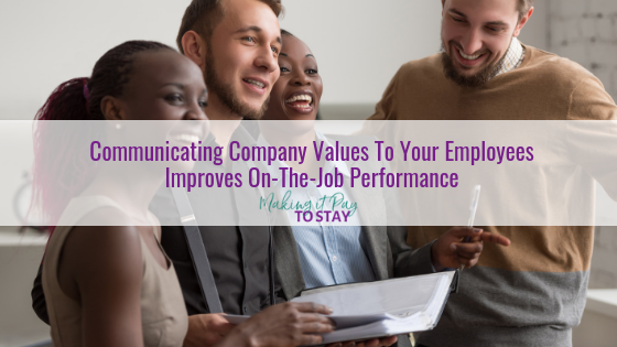 Communicating Company Values To Your Employees Improves On-The-Job Performance