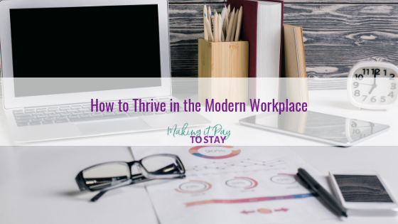 How to Thrive in the Modern Workplace