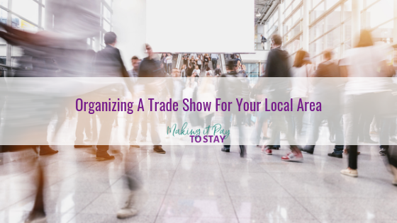 Organizing A Trade Show For Your Local Area