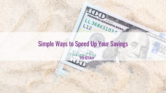 Simple Ways to Speed Up Your Savings