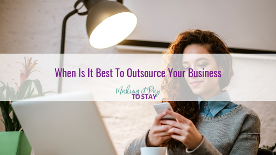 When Is It Best To Outsource Your Business