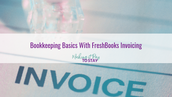 Bookkeeping Basics With Freshbooks Invoicing