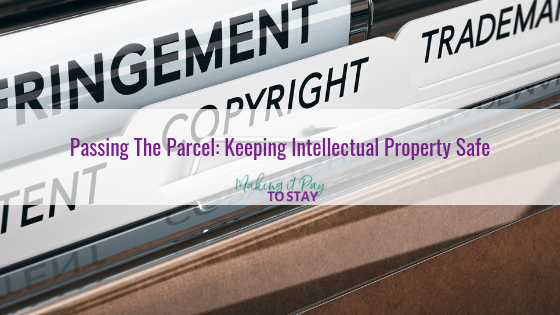 Passing The Parcel: Keeping Intellectual Property Safe