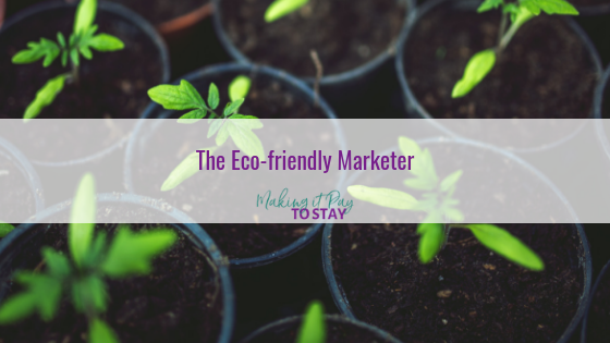 The Eco-friendly Marketer