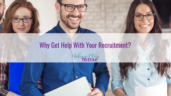 Why Get Help With Your Recruitment?
