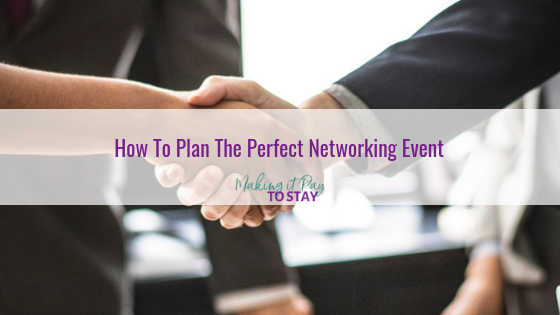 How To Plan The Perfect Networking Event