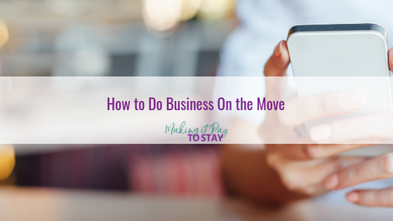 How to Do Business On the Move