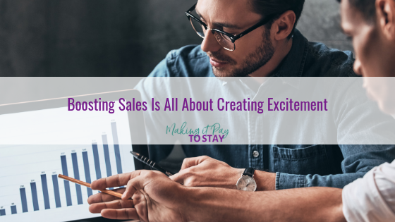 Boosting Sales Is All About Creating Excitement