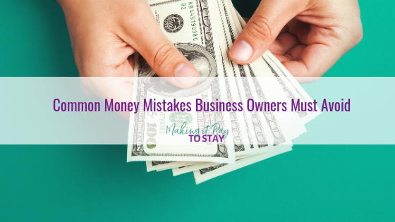 Common Money Mistakes Business Owners Must Avoid