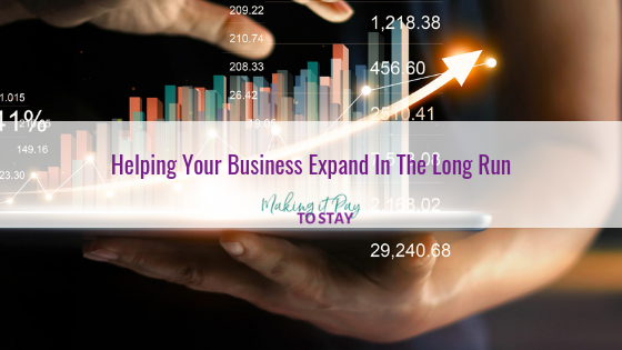 Helping Your Business Expand In The Long Run