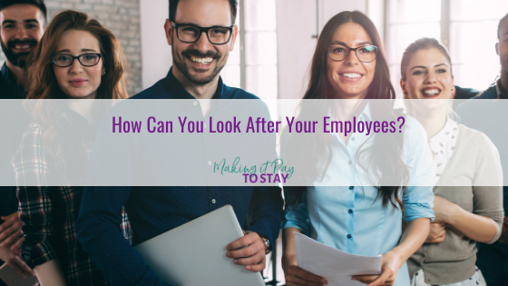 How Can You Look After Your Employees?