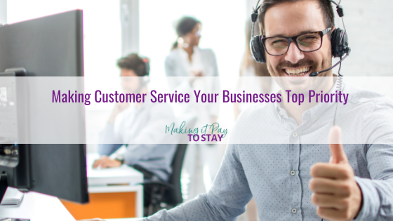 Making Customer Service Your Businesses Top Priority