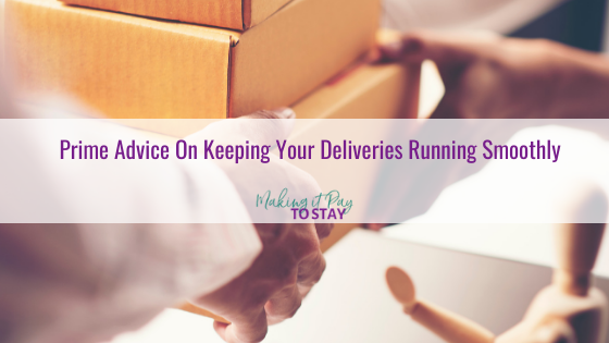 Prime Advice On Keeping Your Deliveries Running Smoothly