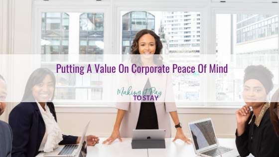 Putting A Value On Corporate Peace Of Mind