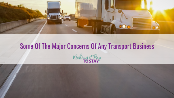 Some Of The Major Concerns Of Any Transport Business