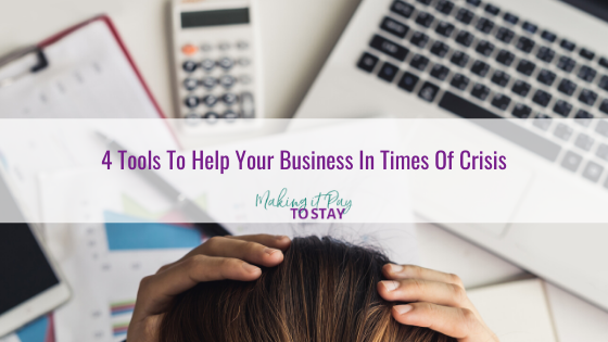4 Tools To Help Your Business In Times Of Crisis