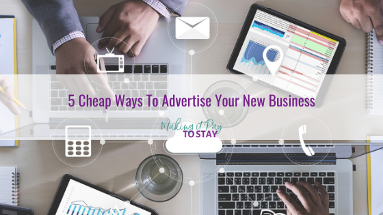 5 Cheap Ways To Advertise Your New Business