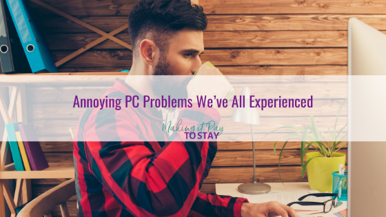 Annoying PC Problems We've All Experienced
