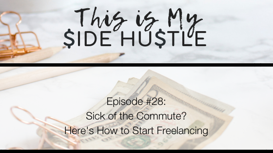 Podcast Episode 28: Sick of the Commute? Here's How to Start Freelancing