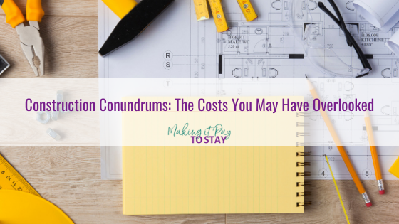 Construction Conundrums: The Costs You May Have Overlooked