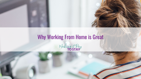 Why Working From Home is Great
