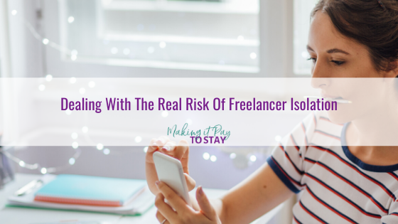 Dealing With The Real Risk Of Freelancer Isolation