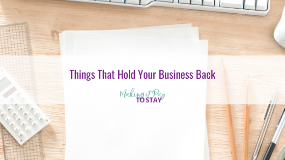 Things That Hold Your Business Back