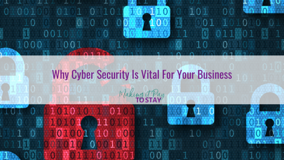 Why Cyber Security Is Vital For Your Business