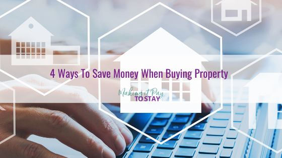 4 Ways To Save Money When Buying Property