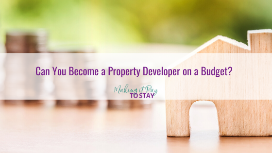 Can You Become a Property Developer on a Budget?