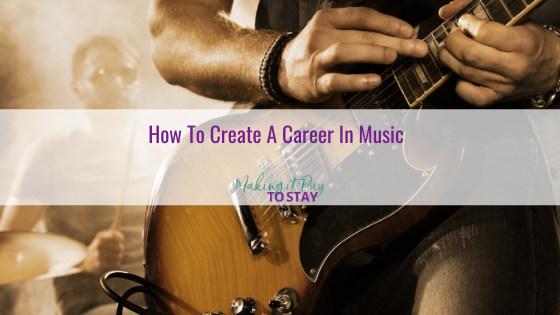 How To Create A Career In Music