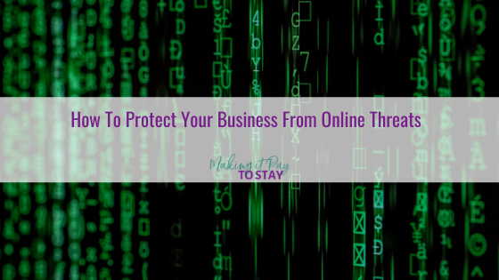 How To Protect Your Business From Online Threats