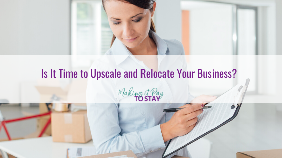 Is It Time to Upscale and Relocate Your Business?
