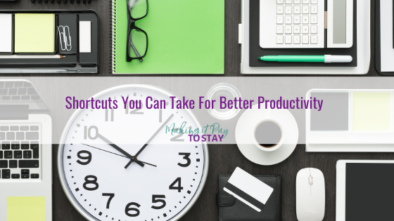 Shortcuts You Can Take For Better Productivity