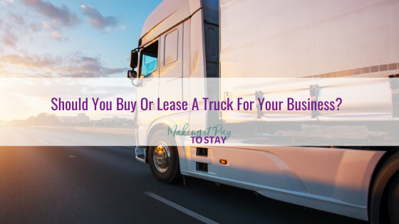 Should You Buy Or Lease A Truck For Your Business?