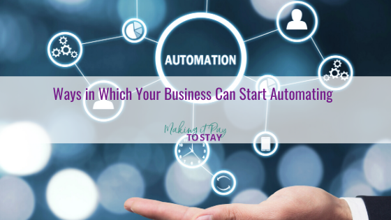 Ways in Which Your Business Can Start Automating