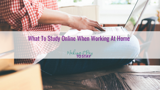 What To Study Online When Working At Home