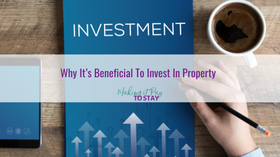Why It's Beneficial To Invest In Property