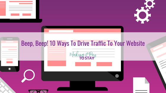Beep, Beep! 10 Ways To Drive Traffic To Your Website