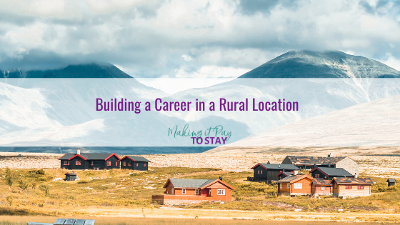 Building a Career in a Rural Location
