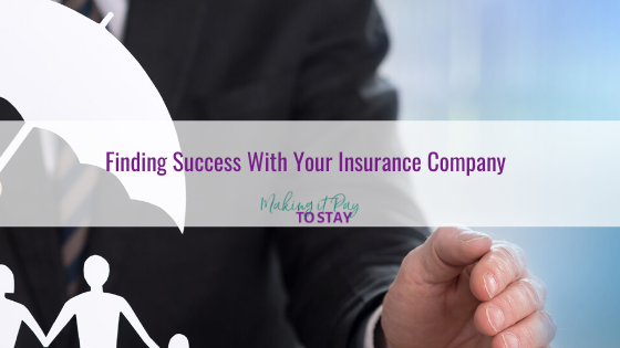 Finding Success With Your Insurance Company
